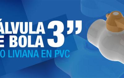 VÁLVULA DE BOLA LIVIANA EN PVC 3″